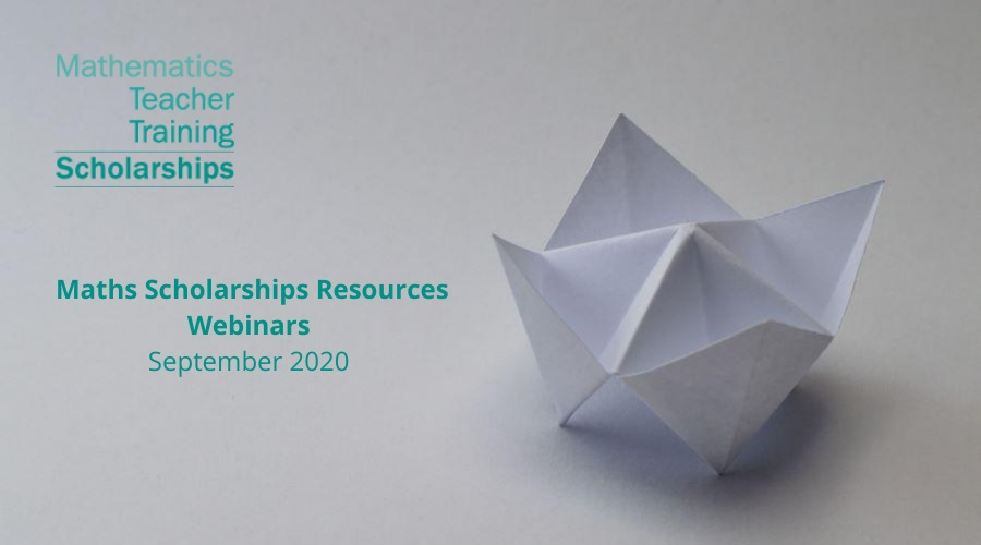 We are delighted to announce our Maths Scholarships Resources webinar series is continuing in to September 2020!