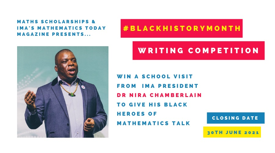 To celebrate Black History Month, the Maths Scholarships team is running an exciting new writing competition in conjunction with the IMA membership Magazine Mathematics Today.